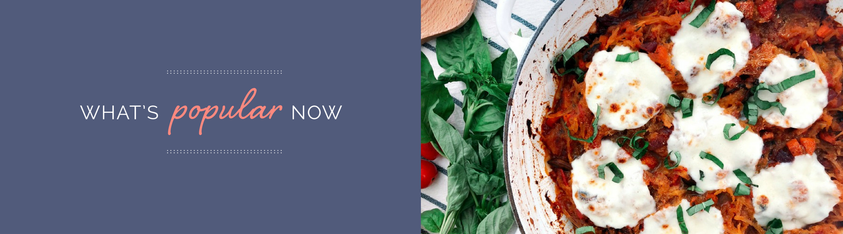 What's Pop Now Banner – spaghetti squash bake