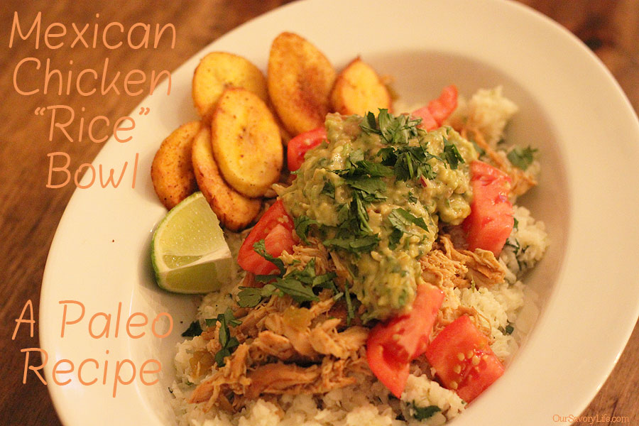 Delicious paleo mexican recipe the chicken rice bowl forumfinder Choice Image