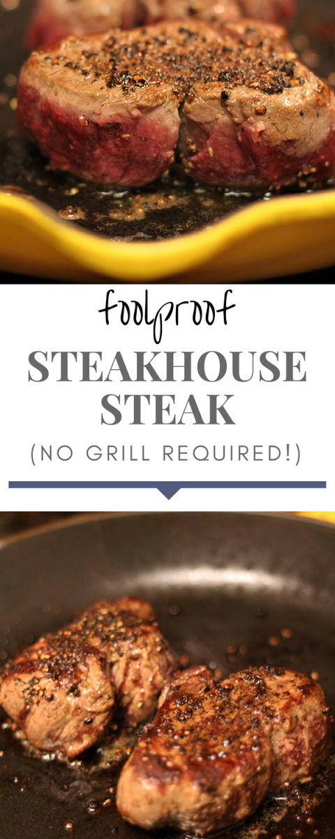 Foolproof steakhouse steak! No grill required!