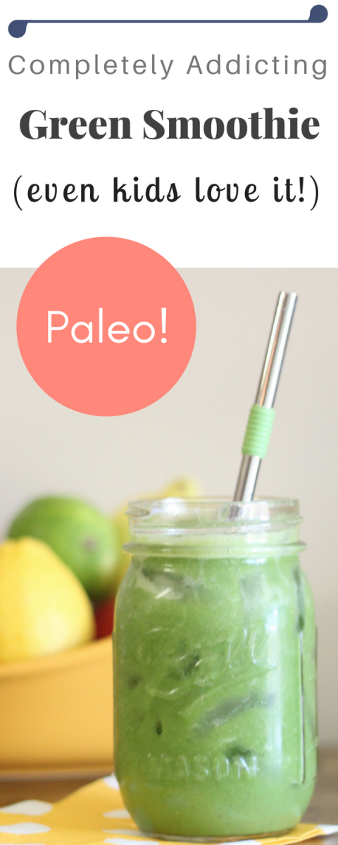 Addicting paleo green smoothie that even kids love!