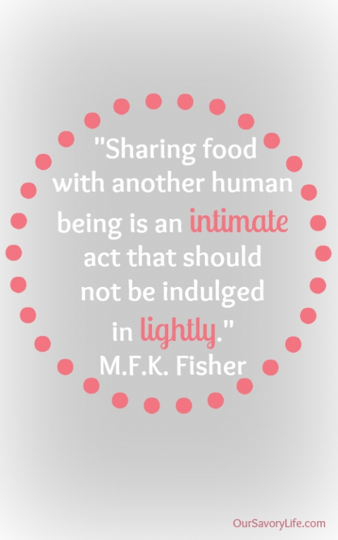 Sharing food with another human being is an intimate act that should not be indulged. in lightly.