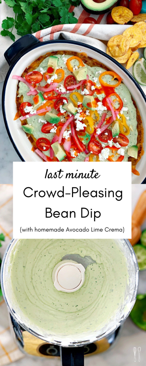 The ultimate last minute appetizer! Flavor-packed bean dip with avocado lime crema. It comes together in minutes and is an instant crowd pleaser!